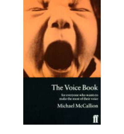 The Voice Book : For Everyone Who Wants to Make the Most of Their Voice