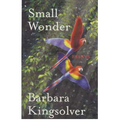barbara kingsolver essays small wonder Read small wonder by barbara kingsolver by barbara kingsolver for free with a 30 day free trial read ebook on the web, ipad, iphone and android.