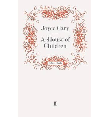 Scarica gratis kindle ebooks pc A House of Children by Joyce Cary PDF MOBI
