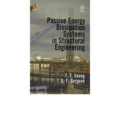 Passive energy dissipation systems in structural engineering download