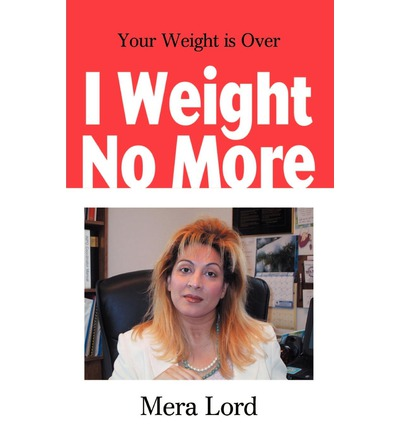 I Weight No More : Your Weight is Over