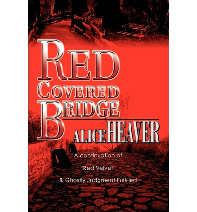 Red Covered Bridge : A Continuation of Red Velvet and Ghostly Judgment Fulfilled