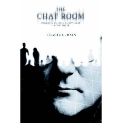 The Chat Room : Dogwood County Chronicles--Book Three