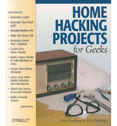 home hacking projects for geeks eric faulkner 9780596004057. Black Bedroom Furniture Sets. Home Design Ideas
