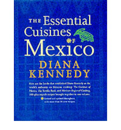 The Essential Cuisines of Mexico