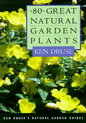 80 Great Natural Garden Plants