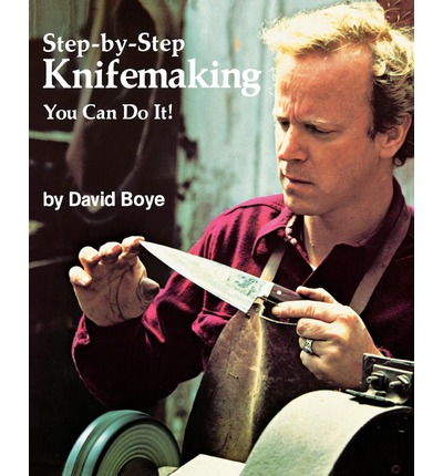 Step by Step Knifemaking: You Can Do It!