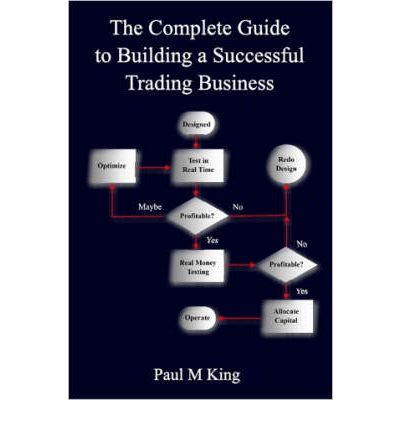The Complete Guide to Building a Successful Trading Business