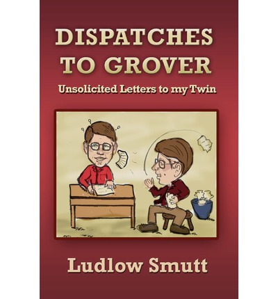 Dispatches to Grover : Unsolicited Letters to My Twin