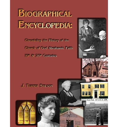 Biogragraphical Encyclopedia : Chronicling the History of the Church of God Abrahamic Faith