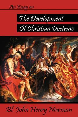cardinal newman essay on the development of christian doctrine An essay on the development of christian doctrine by john henry cardinal newman, 9780268009212, available at book depository with free delivery worldwide.