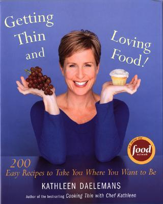Getting Thin and Loving Food! : 200 Easy Recipes to Take You Where You Want to Be