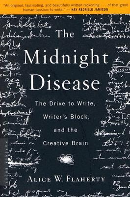 The Midnight Disease : The Drive to Write, Writer's Block, and the Creative Brain