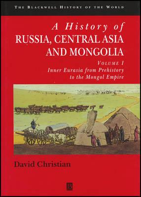 A History of Russia, Central Asia and Mongolia: Inner Eurasia from Prehistory to the Mongol Empire v. 1