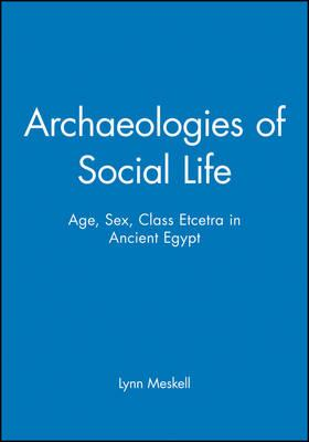 Archaeologies of Social Life