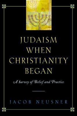 Judaism When Christianity Began