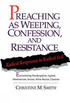 Preaching as Weeping, Confession and Resistance : Radical Responses to Radical Evil