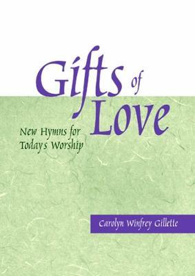 Gifts of Love : New Hymns for Today's Worship