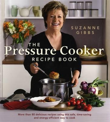 The Pressure Cooker Recipe Book