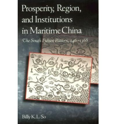 Téléchargez les manuels en ligne Prosperity, Region and Institutions in Maritime China : The South Fukien Pattern, 946-1368 0674003713 in French PDF FB2 iBook