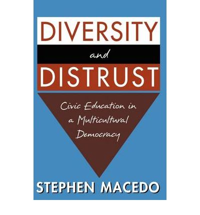 Diversity and Distrust : Civic Education in a Multicultural Democracy
