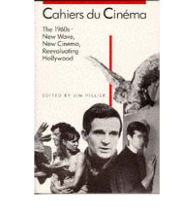 Cahiers du Cinema, 1960-1968: 1960-68: New Wave, New Cinema, Re-evaluating Hollywood v. 2