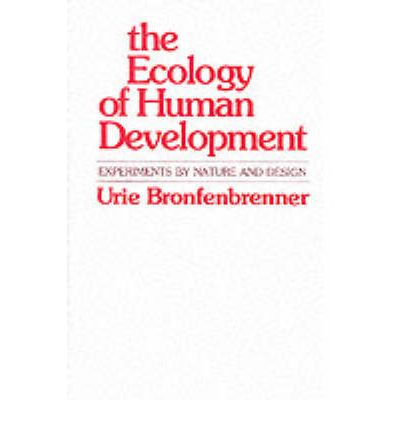 Ecology Of Human Development Experiments By Nature And Design