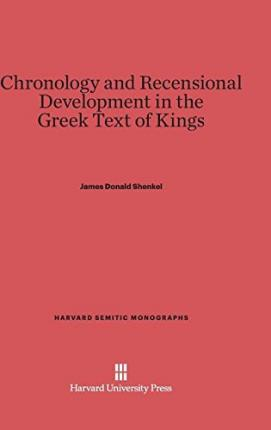 Chronology and Recensional Development in the Greek Text of Kings