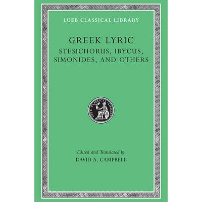 Greek Lyric: Stesichorus, Ibycus, Simonides and Others v. 3