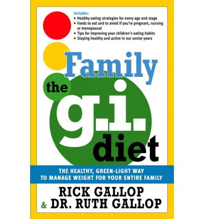 The Family G.I. Diet : The Healthy, Green-Light Way to Manage Weight for Your Entire Family