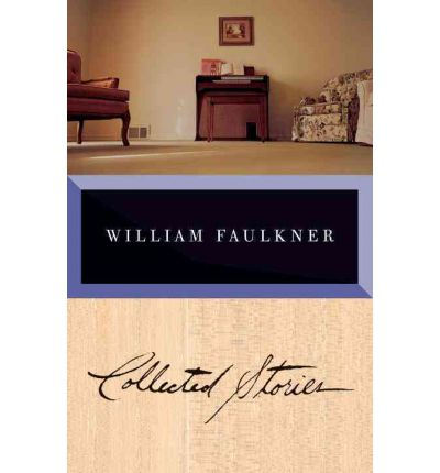 Faulkner: Collected Stories