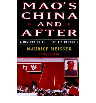 Mao's China and After : A History of the People's Republic, Third Edition