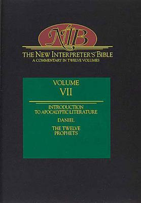 The New Interpreter's Bible: Daniel and the Minor Prophets v.7