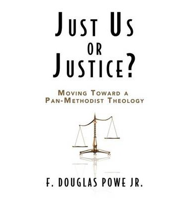 Just Us or Justice : Moving Toward a Pan-methodist Theology