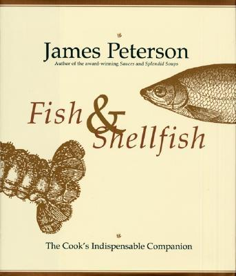 Fish and Shellfish : The Indispensable Cook's Companion