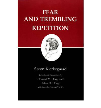 Kierkegaard's Writings: Fear and Trembling/ Repetition v. 6