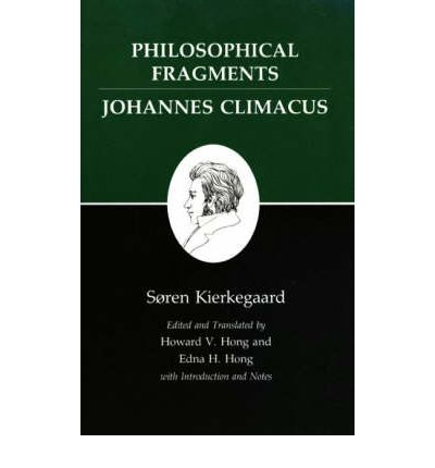 Kierkegaard's Writings: Philosophical Fragments, or a Fragment of Philosophy/ Johannes Climacus, or De Omnibus Dubitandum Est. v. 7