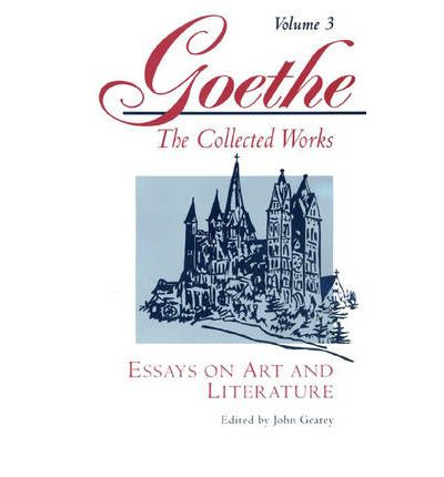 3 art collected essay goethe literature vol works