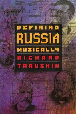 taruskins defining russia musically essay The paperback of the defining russia musically: historical and hermeneutical essays by richard taruskin at barnes & noble free shipping on $25 or more.
