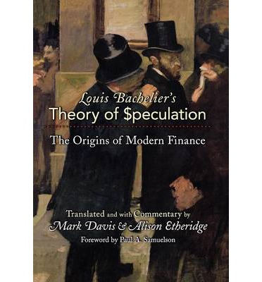 Louis Bachelier's Theory of Speculation : Louis Bachelier