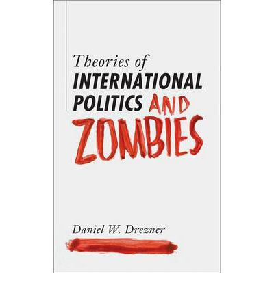 Theories of International Politics and Zombies