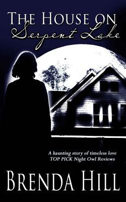 The House on Serpent Lake : A Haunting Story of Timeless Love