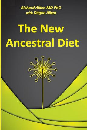 The New Ancestral Diet