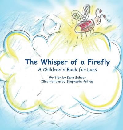 The Whisper of a Firefly : A Children's Book for Loss