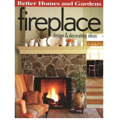 Fireplace better homes gardens 9780696225536 for Better homes and gardens fireplace