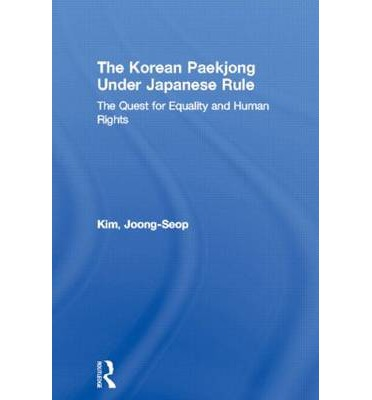 Kostenlose Textile Bücher zum Download The Korean Paekjong Under Japanese Rule : The Quest for Equality and Human Rights 0700717072 in German PDF
