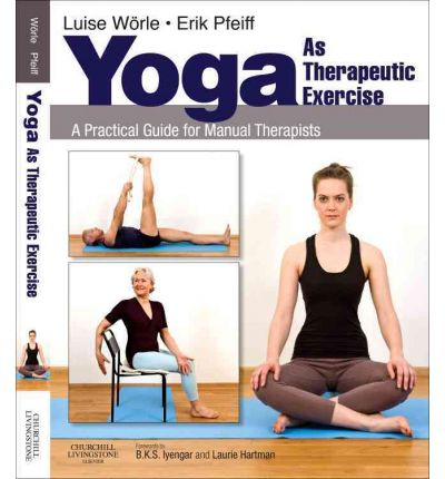Yoga as Therapeutic Exercise : A Practical Guide for Manual Therapists