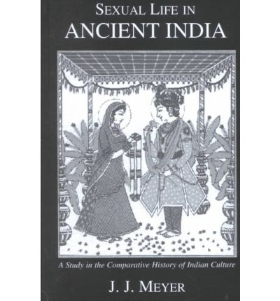 Sexual Life in Ancient India: Vol 2