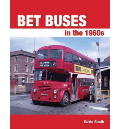 BET Buses in the 1960s  Jul 07, 2011  Gavin Booth