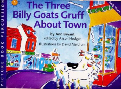 Ann Bryant : The Three Billy Goats Gruff About Town